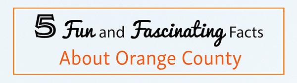 Orange County California Fun Facts